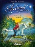 Der magische Feuerberg / Silberwind, das weiße Einhorn Bd.2