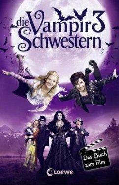 Die Vampirschwestern 3 - Das Buch zum Film - Gehm, Franziska