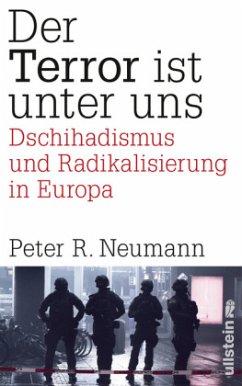 Der Terror ist unter uns - Neumann, Peter R.