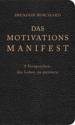 Das MotivationsManifest - Burchard, Brendon