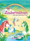Mirabells Zaubermähnen und das Seerosen-Fest / Mirabells Zaubermähnen Bd.3