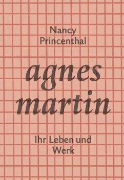 Agnes Martin - Princenthal, Nancy