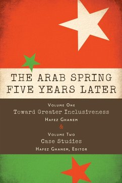 The Arab Spring Five Years Later: Vol. 1 & Vol. 2 (eBook, ePUB)