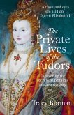 The Private Lives of the Tudors (eBook, ePUB)