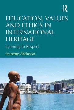 Education, Values and Ethics in International Heritage (eBook, PDF)
