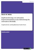 Implementierung von nationalen Expertenstandards in eine Einrichtung der stationären Altenhilfe