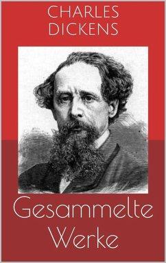 Gesammelte Werke (Vollständige und illustrierte Ausgaben: Oliver Twist, David Copperfield, Klein-Dorrit u.v.m.) (eBook, ePUB) - Dickens, Charles