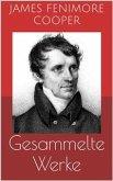 Gesammelte Werke (Vollständige Ausgaben: Lederstrumpf-Romane, Der rote Freibeuter, Der Spion u.v.m.) (eBook, ePUB)