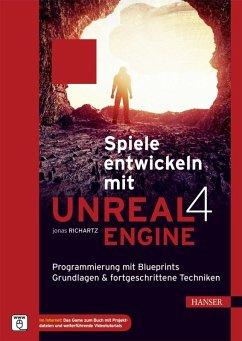 Spiele entwickeln mit Unreal Engine 4 (eBook, PDF) - Richartz, Jonas