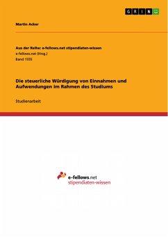 Die steuerliche Würdigung von Einnahmen und Aufwendungen im Rahmen des Studiums (eBook, PDF)