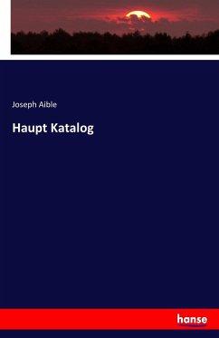 Haupt Katalog - Aible, Joseph