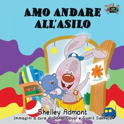 Amo andare all'asilo: I Love to Go to Daycare (Italian Edition)
