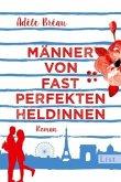Männer von fast perfekten Heldinnen / Perfekte Heldinnen Bd.2