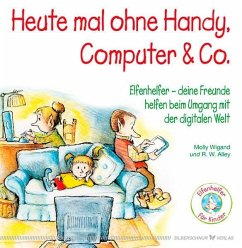 Heute mal ohne Handy, Computer & Co. - Wigand, Molly