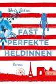 Fast perfekte Heldinnen / Perfekte Heldinnen Bd.1