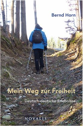 Mein Weg zur Freiheit - Horn, Bernd
