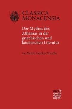 Der Mythos des Athamas in der griechischen und lateinischen Literatur - Caballero González, Manuel