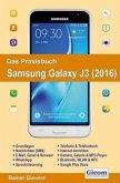 Das Praxisbuch Samsung Galaxy J3 - Handbuch für Einsteiger