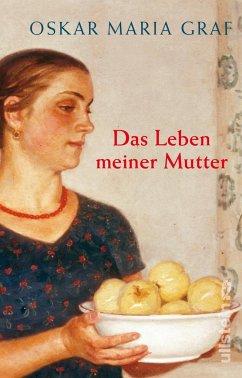 Das Leben meiner Mutter - Graf, Oskar Maria