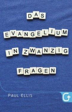 Das Evangelium in zwanzig Fragen - Ellis, Paul