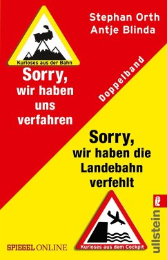 »Sorry, wir haben die Landebahn verfehlt« & »Sorry, wir haben uns verfahren« - Blinda, Antje; Orth, Stephan