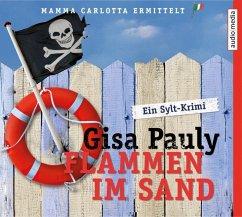 Flammen im Sand / Mamma Carlotta Bd.4 (6 Audio-CDs) - Pauly, Gisa