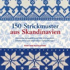 150 Strickmuster aus Skandinavien - Mucklestone, Mary Jane