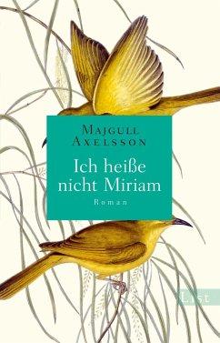 Ich heiße nicht Miriam - Axelsson, Majgull