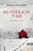 So tödlich nah / Nathalie Svensson Bd.1