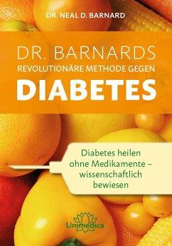 Dr. Barnards revolutionäre Methode gegen Diabetes - Barnard, Neal