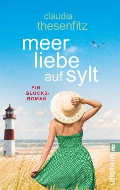 Meer Liebe auf Sylt - Thesenfitz, Claudia