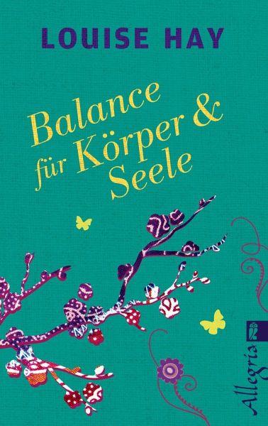 Balance für Körper & Seele - Hay, Louise L.