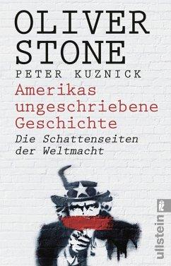 Amerikas ungeschriebene Geschichte - Stone, Oliver; Kuznick, Peter