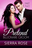 The Pretend Billionaire Groom (Finding The Love Of Your Life Series, #2) (eBook, ePUB)