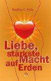 Liebe, stärkste Macht auf Erden (eBook, ePUB)