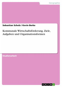 Kommunale Wirtschaftsförderung. Ziele, Aufgaben und Organisationsformen (eBook, PDF)