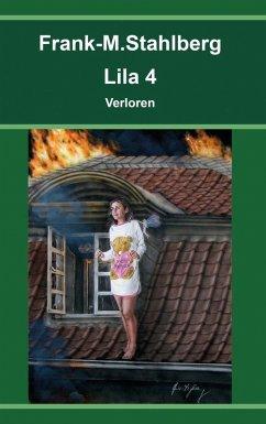 Lila 4 - Verloren (eBook, ePUB) - Stahlberg, Frank-M.