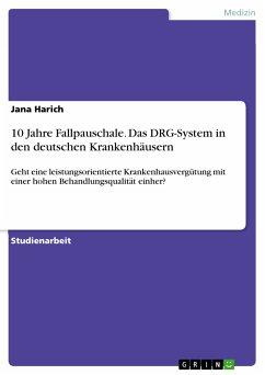 10 Jahre Fallpauschale. Das DRG-System in den deutschen Krankenhäusern (eBook, PDF)