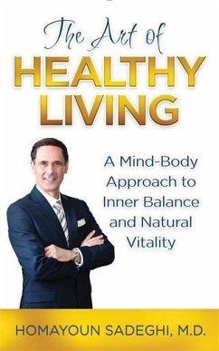 Art of Healthy Living (eBook, ePUB) - Sadeghi, Homayoun