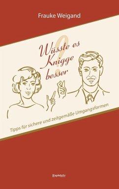 Wüsste es Knigge besser? (eBook, ePUB) - Weigand, Frauke