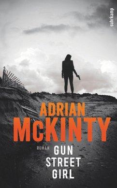 Gun Street Girl / Sean Duffy Bd.4 - McKinty, Adrian