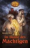 Im Banne des Mächtigen / Karl Mays Magischer Orient Bd.1