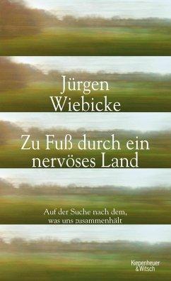 Zu Fuß durch ein nervöses Land (eBook, ePUB) - Wiebicke, Jürgen