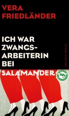 Ich war Zwangsarbeiterin bei Salamander - Friedländer, Vera