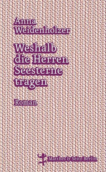 990d1f5a20 Weshalb die Herren Seesterne tragen von Anna Weidenholzer portofrei ...