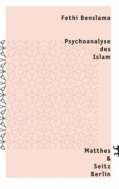 Psychoanalyse des Islam - Benslama, Fethi
