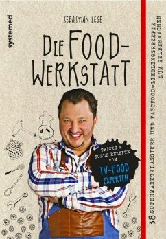 Die Foodwerkstatt - Lege, Sebastian