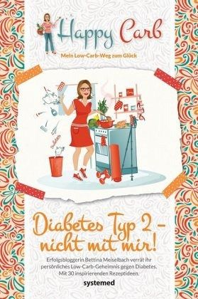 happy carb diabetes typ 2 nicht mit mir von bettina meiselbach buch. Black Bedroom Furniture Sets. Home Design Ideas