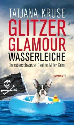 Glitzer, Glamour, Wasserleiche