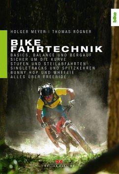 Bike Fahrtechnik - Meyer, Holger;Rögner, Thomas